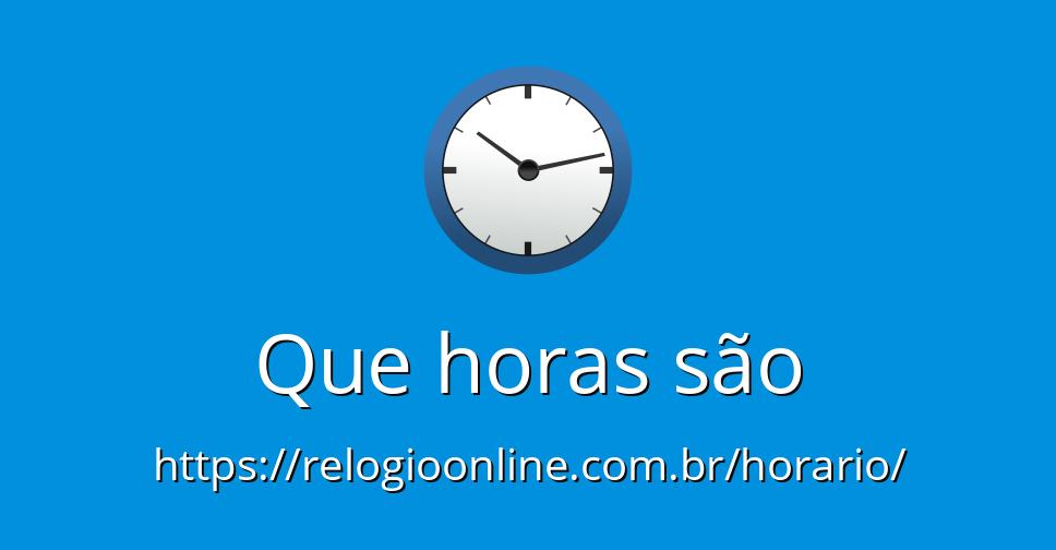 a386d167593 Que horas são - Hora certa - RelogioOnline.com.br